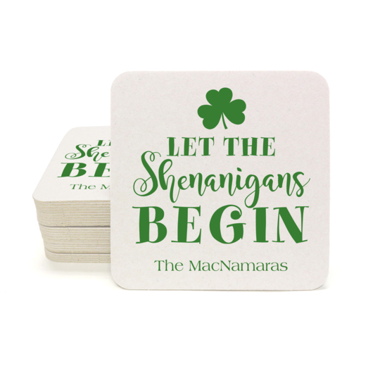 Let The Shenanigans Begin Square Coasters