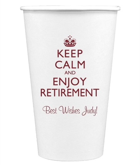 Keep Calm and Enjoy Retirement Paper Coffee Cups
