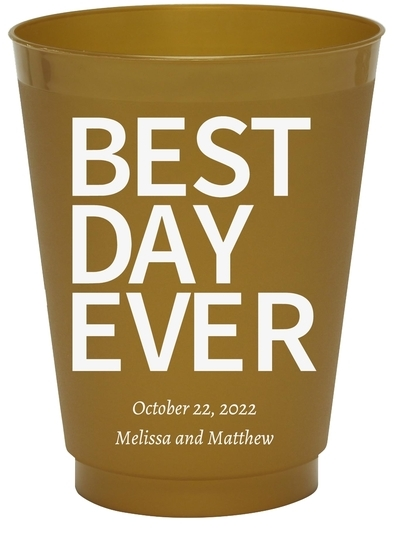 Bold Best Day Ever Colored Shatterproof Cups