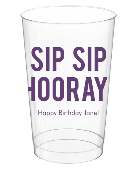 Bold Sip Sip Hooray Clear Plastic Cups