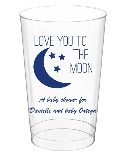 Love You To The Moon Clear Plastic Cups